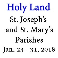 Pilgrimage to the Holy Land with St. Joseph's and St. Mary's Parishes, January 23-31, 2018