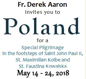 Pilgrimage to Poland with Fr. Derek Aaron, May 14-24, 2018